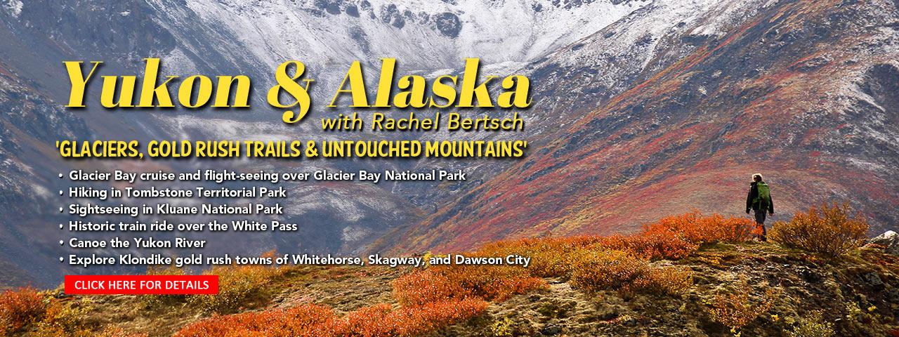 Yukon & Alaska with Rachel Bertsch